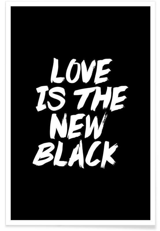 33f0e9995e1 Love Is The New Black Poster   JUNIQE