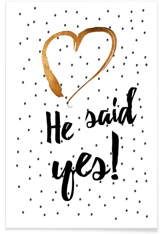 He Said Yes Poster Juniqe