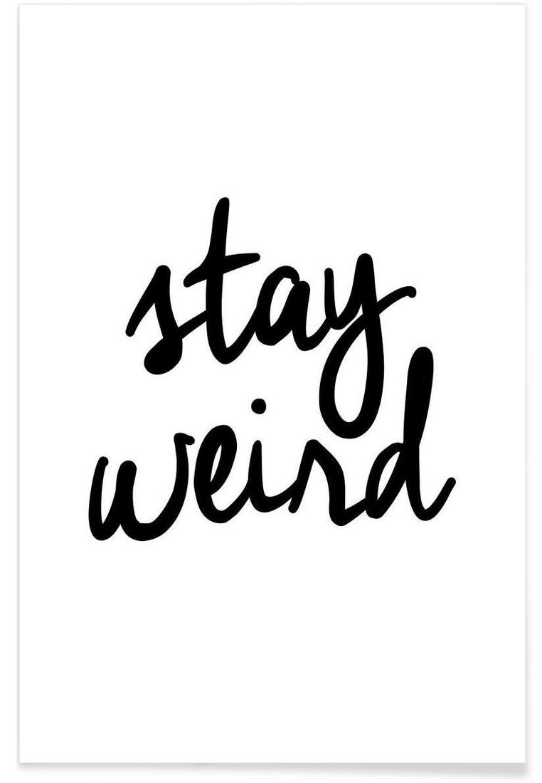 Stay Weird As Poster In Standard Frame By THE MOTIVATED TYPE