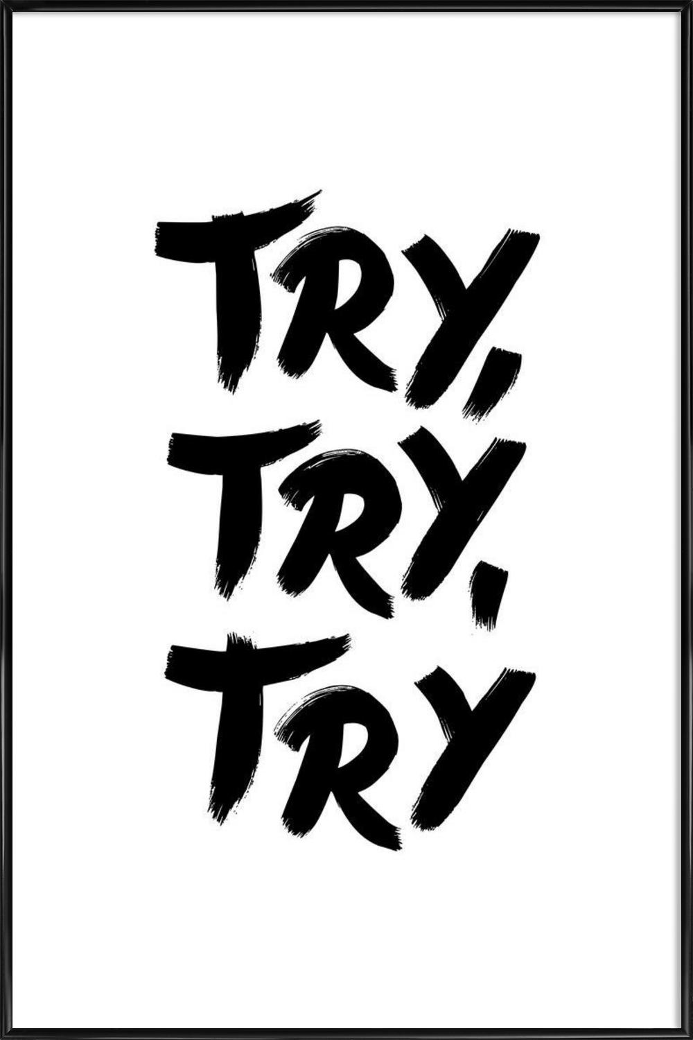 Try Try Try als Poster im Kunststoffrahmen | JUNIQE
