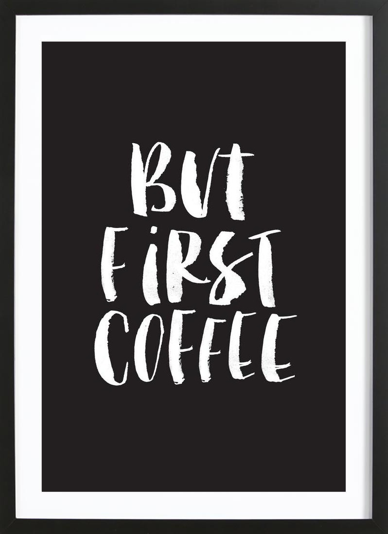 But First Coffee als Poster im Holzrahmen | JUNIQE