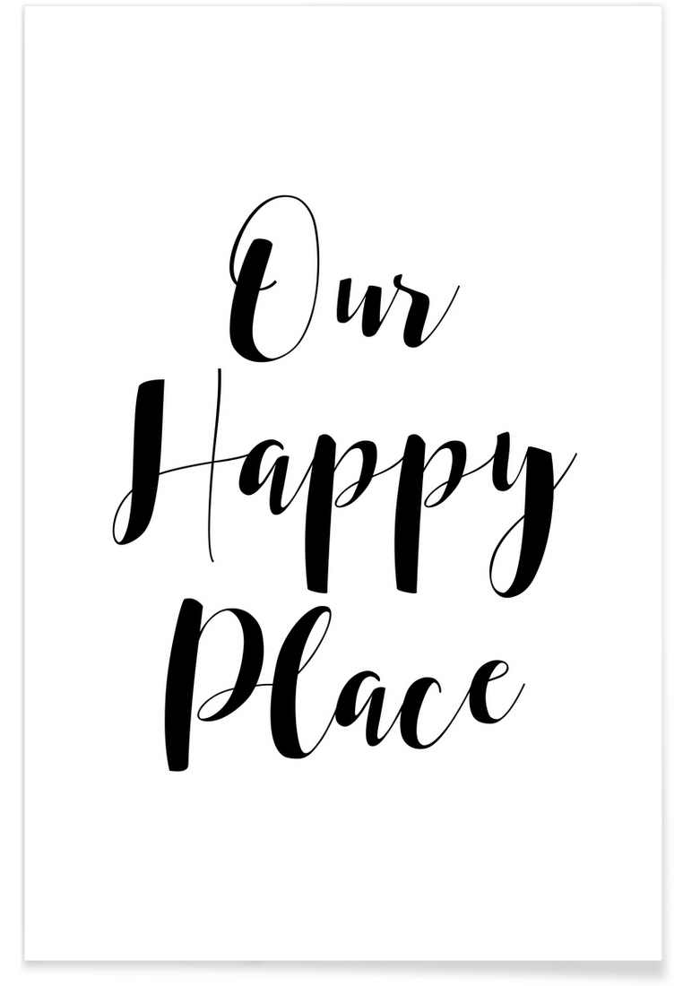 ba7afc53a8a Our Happy Place as Poster by Mottos by Sinan Saydik