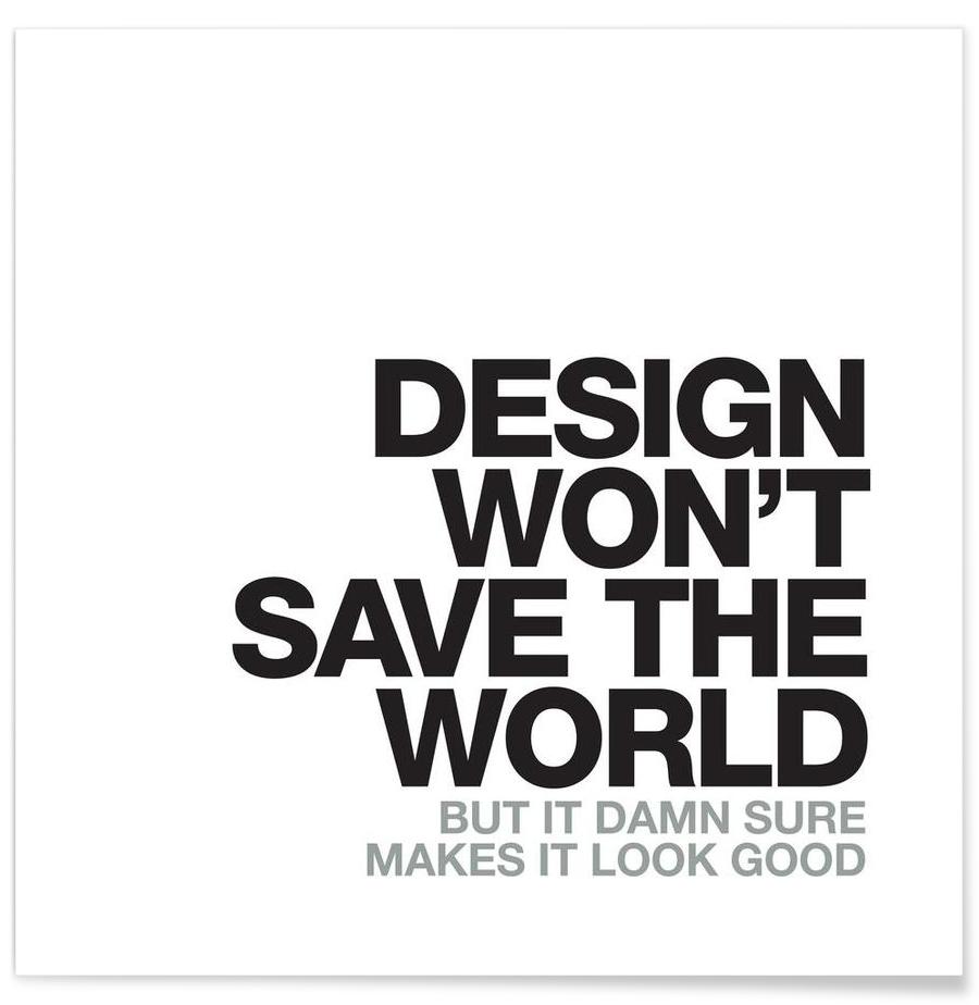 Design Wont Save Als Poster Door Words Brand Juniqe