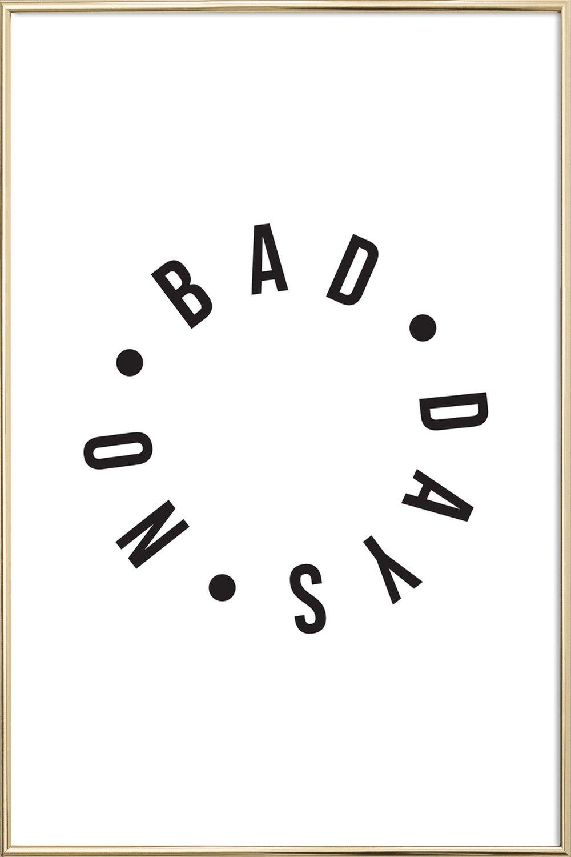 No Bad Days als Poster im Kunststoffrahmen | JUNIQE