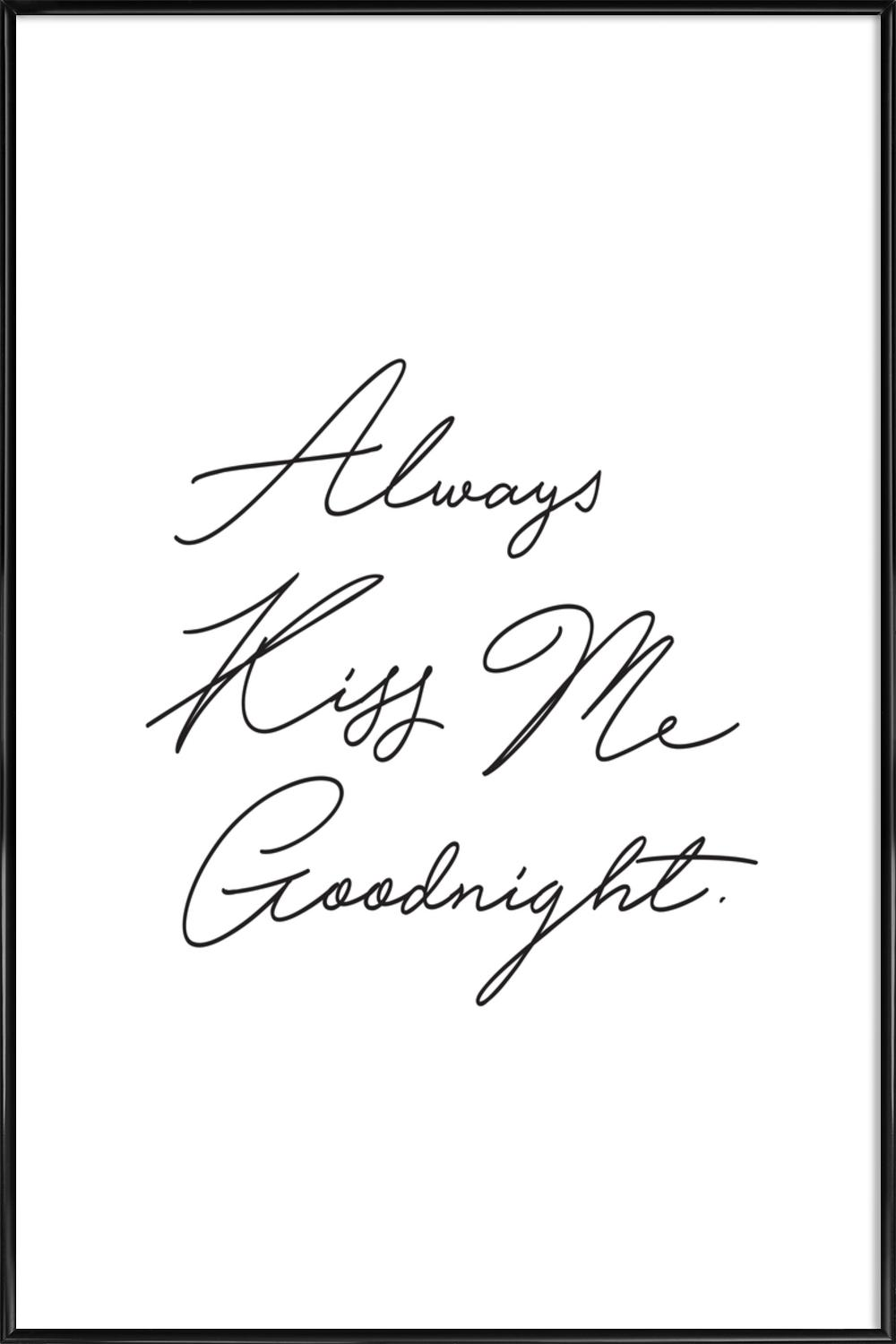 Always Kiss Me Goodnight as Poster in Standard Frame | JUNIQE
