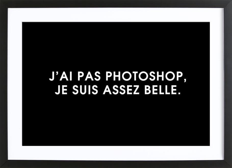 J\'ai pas photoshop, je suis assez belle - Black als Poster im ...