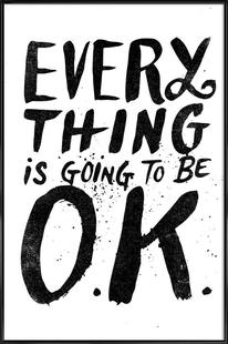 everything is going to be o.k.