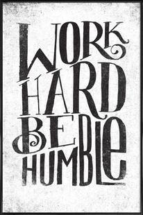 work hard be humble