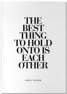 The Best Thing To Hold Onto Is Each Other