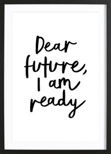Dear Future I Am Ready