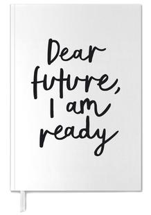 Dear Future I Am Ready