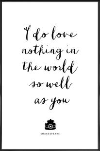 I Do Love Nothing In The World So Well As You