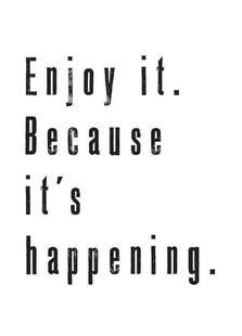 Enjoy it