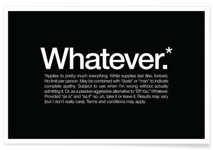 Whatever*