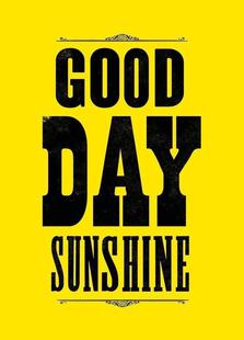 GOOD DAY SUNSHINE