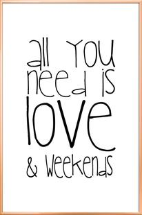 All You Need And Weekend