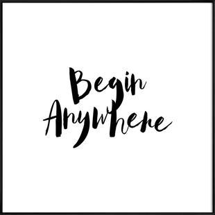 Begin Anywhere