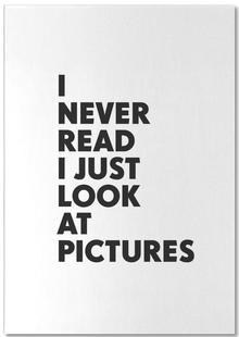 I never read