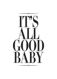 It's All Good Baby
