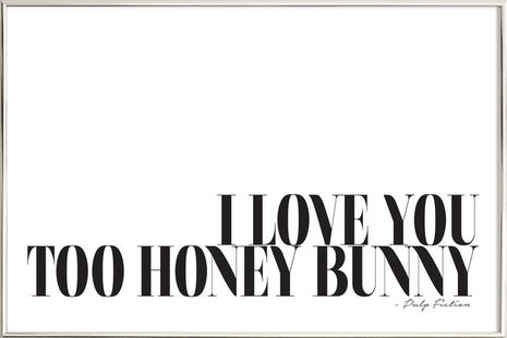 I Love You Too Honey Bunny
