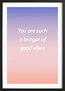 Bringer Of Good Vibes