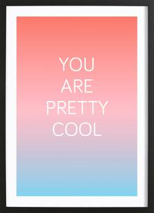 You Are Pretty Cool