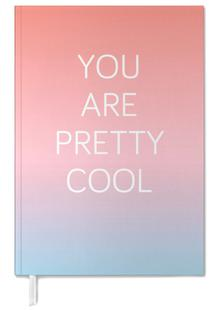 You Are Pretty Cool