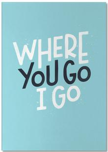 Where You Go I Go