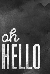 Oh Hello