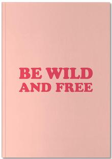 Be Wild and Free - Pink