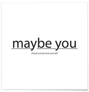 Maybe you...