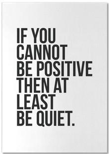 Positive or Quiet