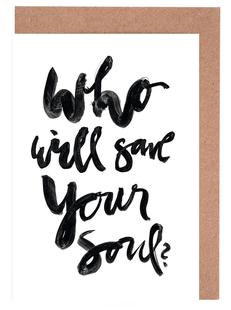Who Will Save Your Soul?