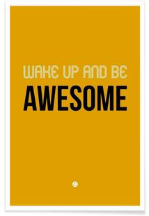 Wake Up and Be Awesome Poster Yellow