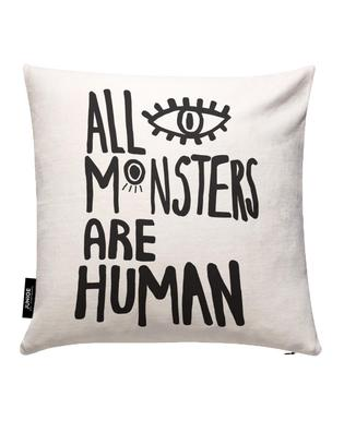 All Monsters Are Human Housse de coussin