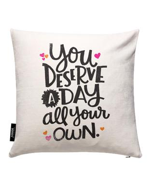 A Day Your Own Cushion Cover