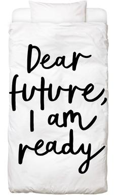 Dear Future I Am Ready Bed Linen