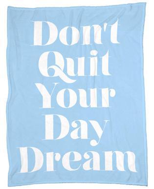 Don't Quit Your Daydream Fleece Blanket