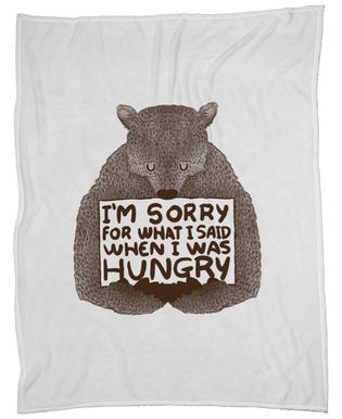 I'm Sorry For What I Said When I Was Hungry Fleece Blanket