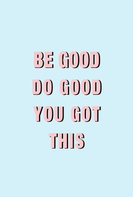 Be Good Do Good