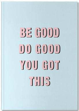 Be Good Do Good Notebook