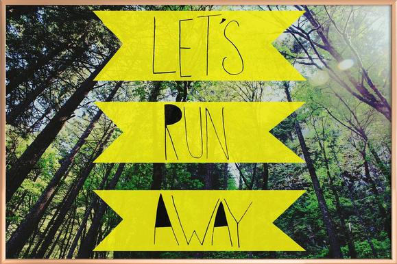 Let's Run Away - to the forest poster in aluminium lijst
