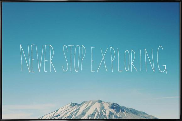 Never Stop Exploring ingelijste poster