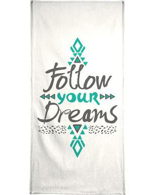 Follow Your Dreams Bath Towel