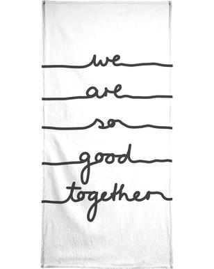 We Are So Good Together Beach Towel