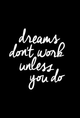 Dreams Dont Work Unless You Do Acrylic Print