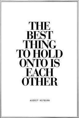 The Best Thing To Hold Onto Is Each Other poster in aluminium lijst
