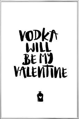 Vodka Will Be My Valentine poster in aluminium lijst