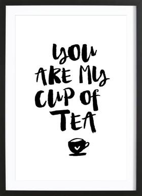 You Are My Cup Of Tea ingelijste print