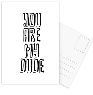 You Are My Dude